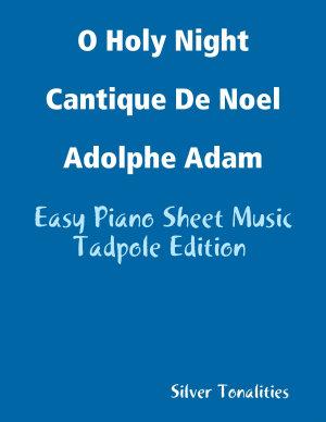 O Holy Night Cantique De Noel Adolphe Adam   Easy Piano Sheet Music Tadpole Edition