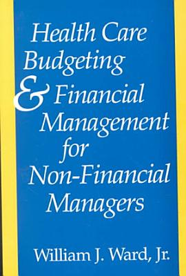 Health Care Budgeting and Financial Management for Non financial Managers