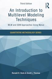 An Introduction to Multilevel Modeling Techniques: MLM and SEM Approaches Using Mplus, Third Edition, Edition 3