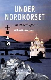 Under Nordkorset – en apokalypse