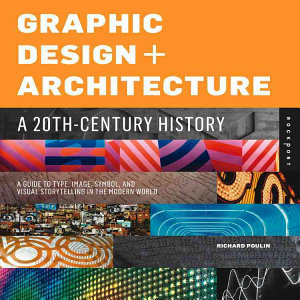 Graphic Design and Architecture  A 20th Century History