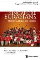 Singapore Eurasians: Memories, Hopes And Dreams