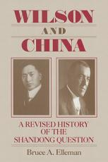 Wilson and China  A Revised History of the Shandong Question PDF