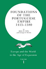 Foundations of the Portuguese Empire  1415 1580 PDF