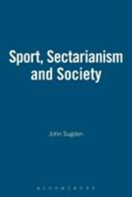 SPORT  SECTARIANISM AND SOCIETY PDF