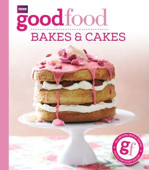 Good Food: Bakes & Cakes