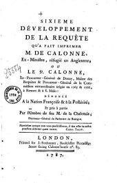 Sixième Développement de la requête qu'a fait imprimer M. de Calonne, ex ministre réfugié en angleterre ; ou le Sr. calonne, ex procureur général de Douay, maître des requêtes et procureur général de la commission extraordinaire érigée, en 1765 et 1766, à Rennes et à St.-Malo, dénoncé à la nation françoise et à la postérité