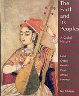 The Earth and Its Peoples  A Global History Book
