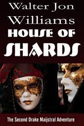 House of Shards (Maijstral 2): (Maijstral 2)