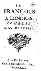 Les François à Londres: Comedie