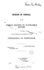 Opinion of Counsel as to Public Rights in Navigable Rivers on a Case Submitted on Behalf of the Corporation of Nottingham