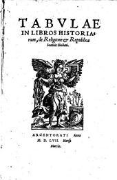 Tabulae In Libros Historiarum, de Religione & Republica