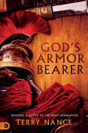 God's Armor Bearer: Preparing Sons and Daughters to Take Their Places as Kingdom Fathers and Mothers