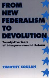 From New Federalism to Devolution: Twenty-five Years of Intergovernmental Reform