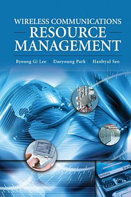 Wireless Communications Resource Management