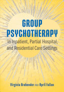 Group Psychotherapy in Inpatient  Partial Hospital  and Residential Care Settings