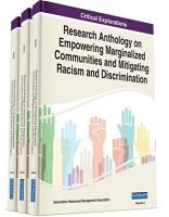 Research Anthology on Empowering Marginalized Communities and Mitigating Racism and Discrimination PDF