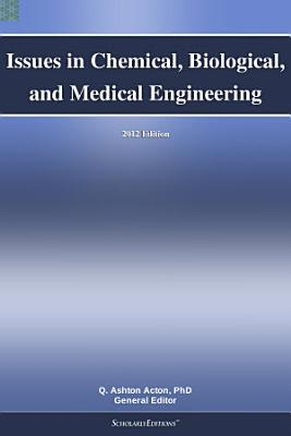 Issues in Chemical  Biological  and Medical Engineering  2012 Edition PDF