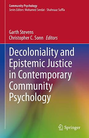 Decoloniality and Epistemic Justice in Contemporary Community Psychology PDF
