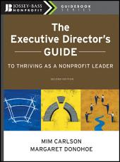 The Executive Director's Guide to Thriving as a Nonprofit Leader: Edition 2