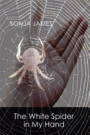The White Spider in My Hand  Poems PDF