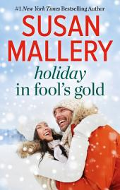 Holiday in Fool's Gold: Only Us: A Fool's Gold Holiday\Yours for Christmas