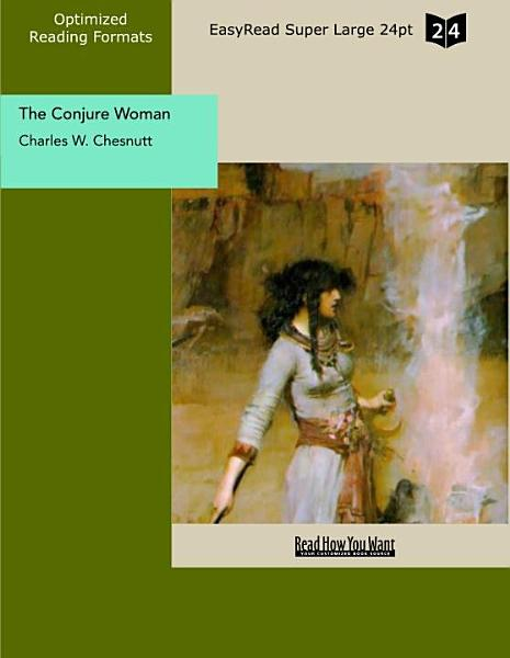 Download The Conjure Woman  EasyRead Super Large 24pt Edition  Book