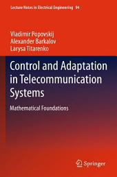 Control and Adaptation in Telecommunication Systems: Mathematical Foundations