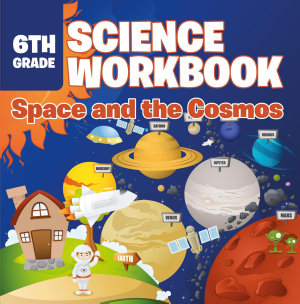 6th Grade Science Workbook  Space and the Cosmos Book
