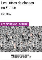 Les Luttes de classes en France de Karl Marx: Les Fiches de lecture d'Universalis