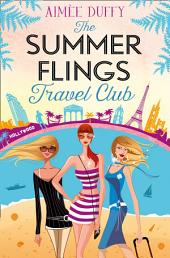 The Summer Flings Travel Club: A Fun, Flirty and Hilarious Beach Read