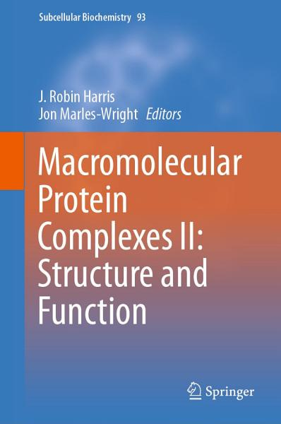 Macromolecular Protein Complexes II  Structure and Function