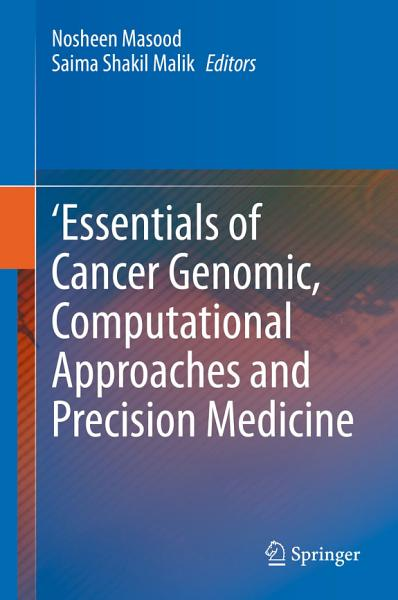 Essentials Of Cancer Genomic Computational Approaches And Precision Medicine