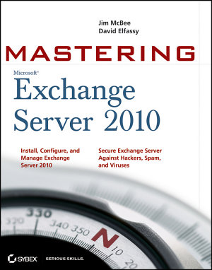 Mastering Microsoft Exchange Server 2010 PDF