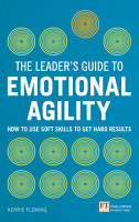 The Leader s Guide to Emotional Agility  Emotional Intelligence  PDF