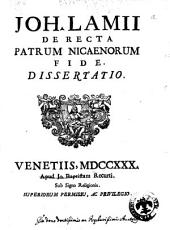 Joh. Lamii De recta patrum Nicaenorum fide dissertatio