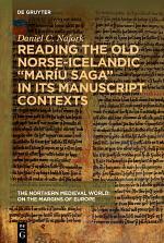"Reading the Old Norse-Icelandic ""Maríu saga"" in Its Manuscript Contexts"