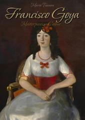 Francisco Goya: Masterpieces in Colour