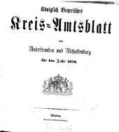 Königlich-bayerisches Kreis-Amtsblatt von Unterfranken und Aschaffenburg: für d. Jahr ... 1870