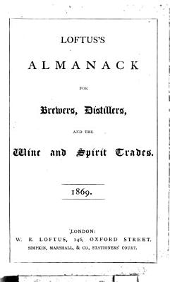 Loftus s almanack for the wine  beer and spirit trades   Continued as  Loftus s almanack for brewers  distillers and wine     trades PDF