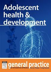Adolescent Health & Development: General Practice: The Integrative Approach Series
