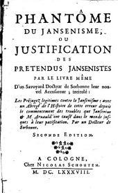 Phantôme Du Jansenisme: Ou, Justification Des Prétendus Jansenistes