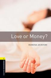 Love or Money Level 1 Oxford Bookworms Library: Edition 3