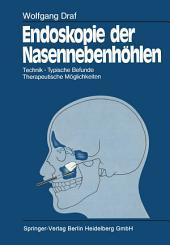Endoskopie der Nasennebenhöhlen: Technik · Typische Befunde, Therapeutische Möglichkeiten