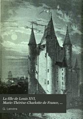 La fille de Louis XVI, Marie-Thérèse-Charlotte de France, duchesse d'Angoulême: Le temple--l'échange--l'exil