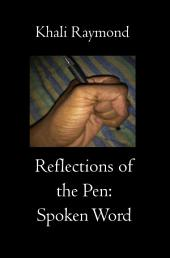 Reflections of the Pen: Spoken Word