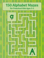 150 Alphabet Mazes for Preschool Kids Ages 3-5