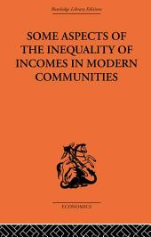 Some Aspects of the Inequality of Incomes in Modern Communities