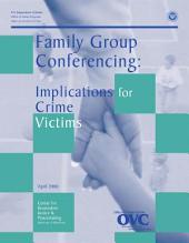 Family Group Conferencing: Implications for Crime Victims