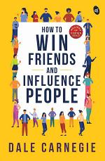 How to Win Friendsand Influence People
